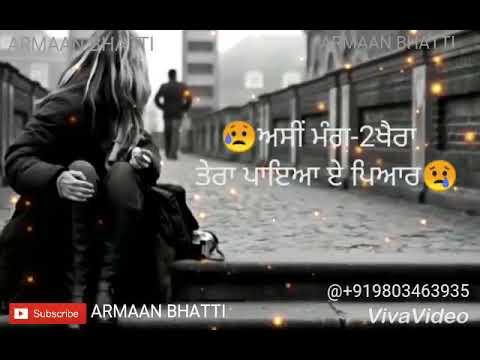 Aidi gal nai c jiddi tu bana k beh giya by jelly Punjabi what's app status by ARMAAN BHATTI