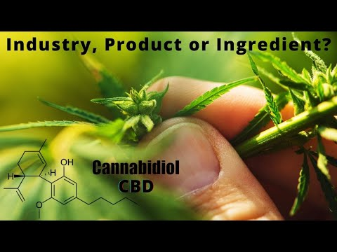 CBD: Industry, Product or Ingredient?