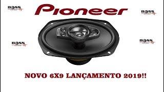 LANÇAMENTO 6x9 TS-A6990F PIONEER 120 RMS (BREVE APRESENTAÇAO)