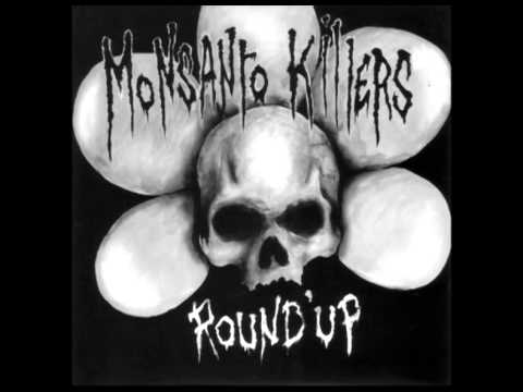 Monsanto Killers - Round Up //split w/Human Compost