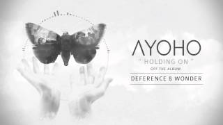Ayoho - Holding on