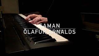 ÖLAFUR ARNALDS: Saman (plays Daniela Spadini)