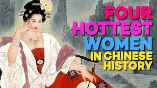 The 4 HOTTEST Women in Chinese History