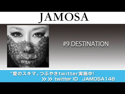 JAMOSA / DESTINATION