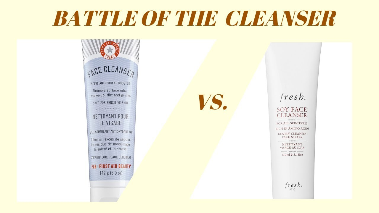 First Aid Beauty Face Cleanser Vs Fresh Soy Face Cleanser