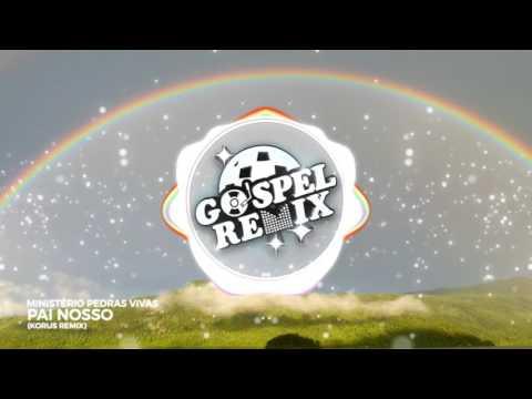Ministério Pedras Vivas  - Pai Nosso (Korus Remix)