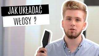 Jak układać włosy (zaczes) - Podlinski.net