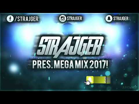 StrajGer PRES. MEGA MiX 2017!