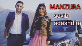 MANZURA SEVIB ADASHDIM. Манзура - Севиб адашдим