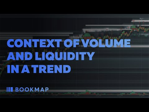 Context of Volume and Liquidity in a Trend