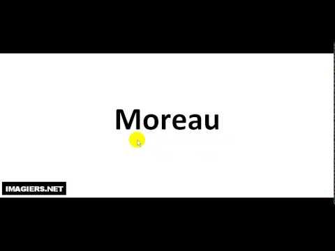 How to pronounce Moreau