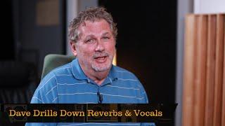 All about Reverb and Vocals - Pensado