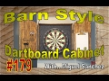 #179 Barn style dartboard cabinet