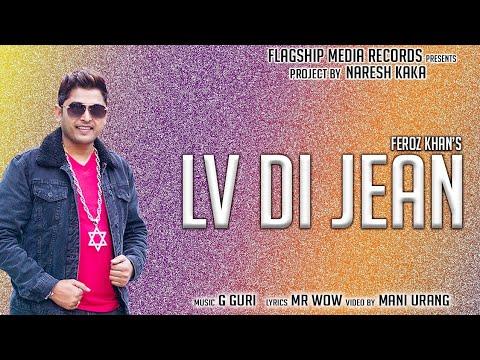 LV Di Jean (Full Video) Feroz Khan | New Punjabi Songs 2019 | Latest Punjabi Songs 2019 | Jhanjran