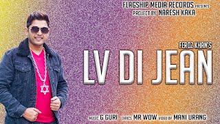 Lv Di Jean Feroz Khan Free MP3 Song Download 320 Kbps