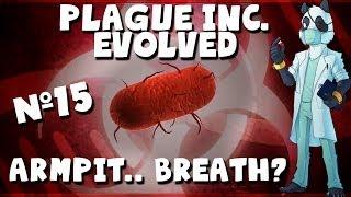 ARMPIT BREATH! - Plague Inc Evolved #16 with Panda (Bio Weapon Brutal)