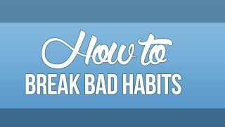 How to break bad habits and turn laziness into a good thing