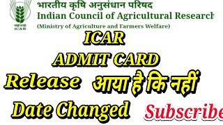 ICAR ADMIT CARD RELEASE DATE CHANGE,CLICK HERE TO CHECK