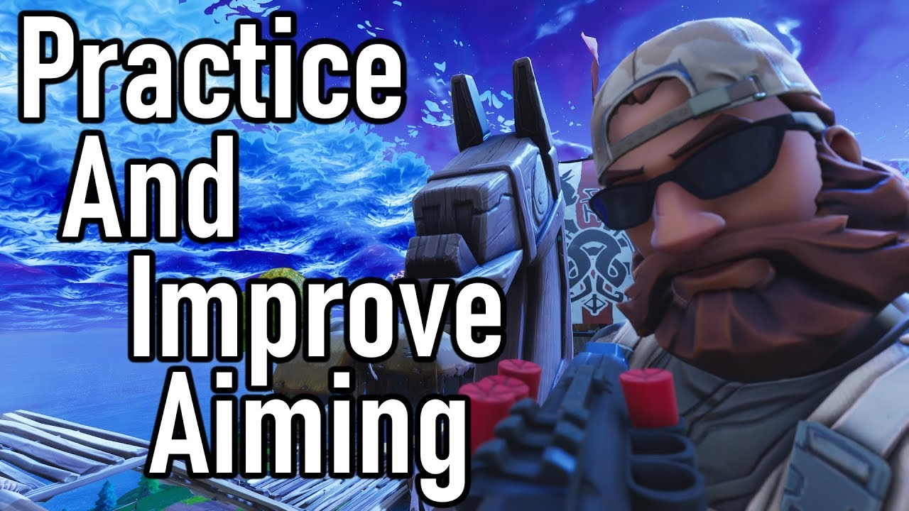 How to Improve Your Aim - Practice Method to Hitting Your Shots! - Fortnite  BR