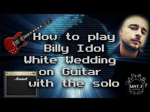 How To Play Billy Idol White Wedding On Guitar With The Solo