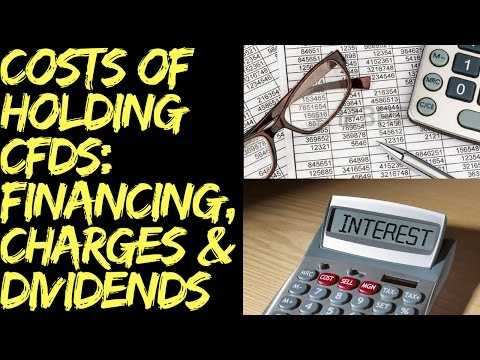 Cost of Holding CFDs: Financing, Charges and Dividends