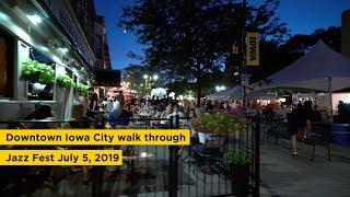 Iowa City Walk-through: Jazz Fest, July 5, 2019