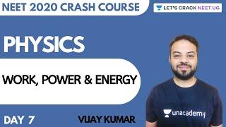 Work, Power & Energy | Crash Course for NEET 2020 | Day 7 | Physics | Vijay Kumar