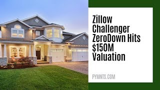 Zillow Challenger ZeroDown Hits $150M Valuation