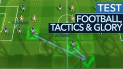Football, Tactics & Glory - Test / Review: Cleveres Fußball-Taktikspiel (Gameplay)