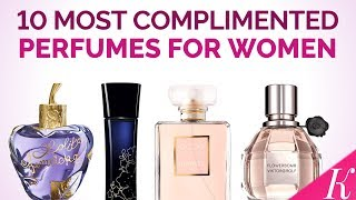 10 Most Complimented Perfumes for Women | Best Fragrances for Women in the World 2017