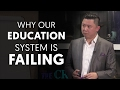 Why Our Education System Is Failing and What We Can Do About It