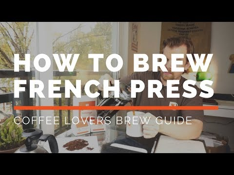 How to Brew French Press - A Coffee Lovers Brew Guide