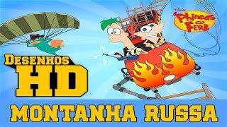 Phineas e Ferb - Montanha Russa [HD]