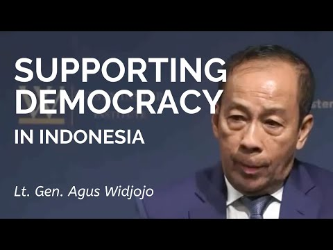 Agus Widjojo: How to Support Democracy: The Case of Indonesia