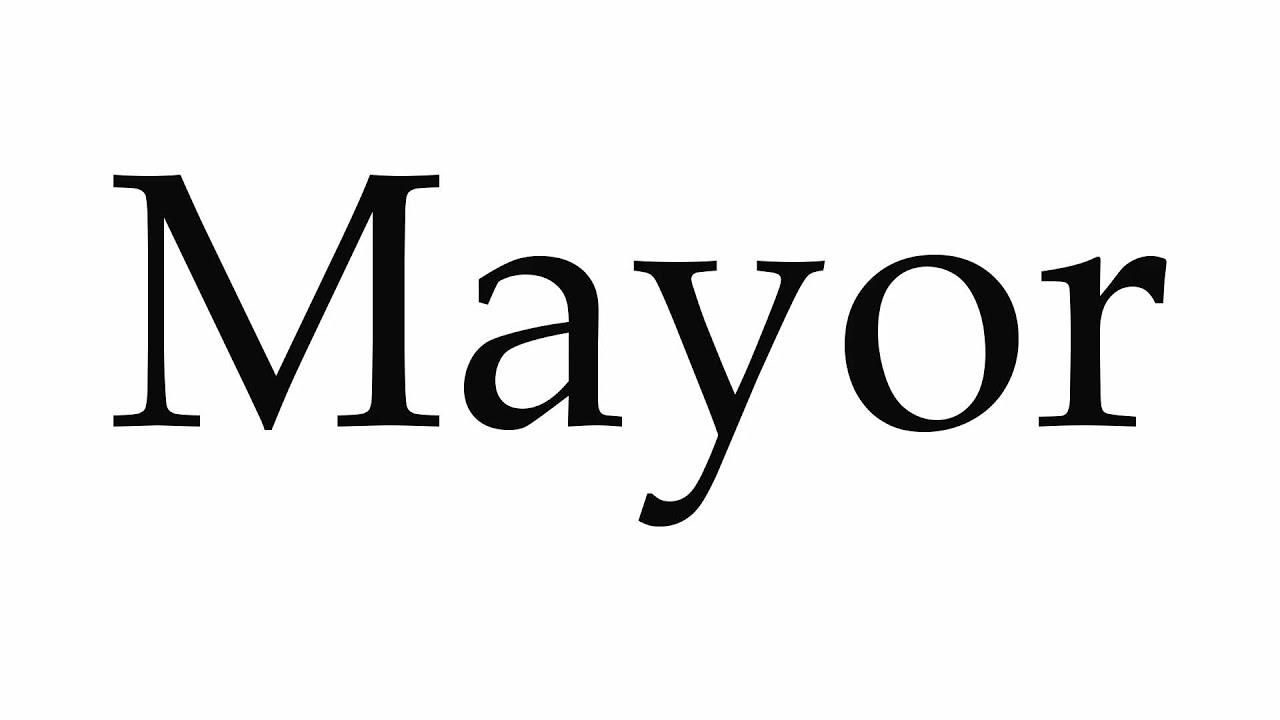 How to Pronounce Mayor