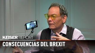 Consecuencias del BREXIT: ¿Peligra Reino Unido?  - Keiser Report en español (E1247)