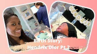 Hendrix's Birth Story Pt. 2