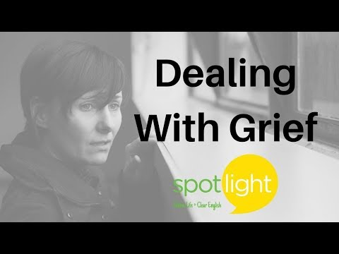 """Dealing with Grief"" - practice English with Spotlight"