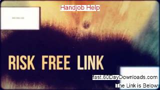 A Review of Handjob Help (2014 Watch This Review Testimonial First)