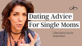 Dating Advice for Single Moms | 7 Best Dating Tips for Single Moms