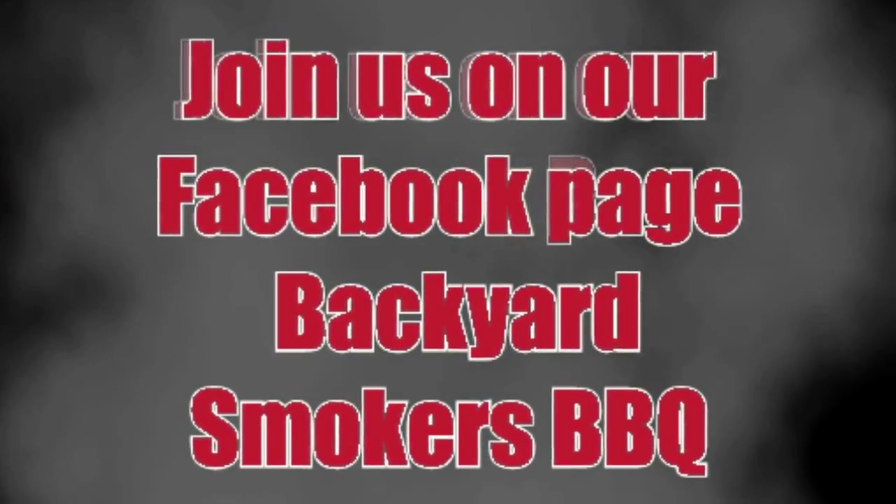 backyard smokers bbq join intro youtube
