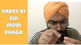 Daddy ki sui me dhaga | Harshdeep Ahuja