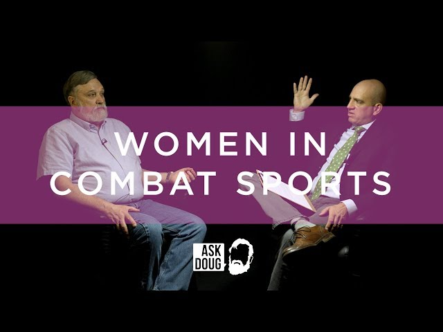Women in Combat Sports / Ask Doug
