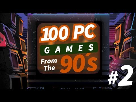 100 PC GAMES FROM THE 90'S PART 2