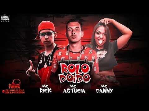 MC ASTUCIA, MC RICK, MC DANNY - ROLO DOIDO