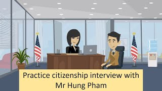 Practice US Citizenship Interview with Mr. Hung Pham