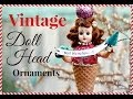 DIY Christmas Ornaments from Vintage Doll Heads and ice-cream cones