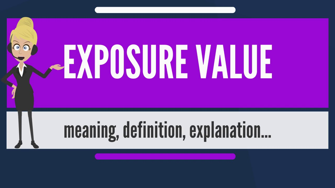 What does exposure value mean meaning also is rh youtube