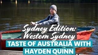 Taste of Australia with Hayden Quinn - Sydney Edition: Western Sydney