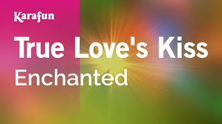 Karaoke True Love's Kiss - Enchanted *